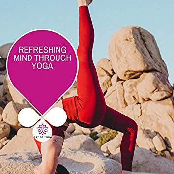 Refreshing Mind Through Yoga