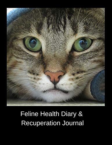 Feline Health Diary & Recuperation Journal: Health record...