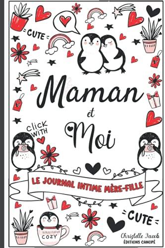 Maman et moi - Le journal intime Mère Fille: Journal de la mère et de sa Fille pour les adolescentes, journal secret entre la mère et sa fille, Journal entre toi et moi - Pour fille ados