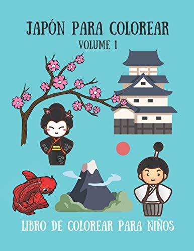 Japón para colorear - Libro de colorear para niños - Volume 1: 30 lindos dibujos para niños; Geisha, Koi, Samurái, Castillo Japonés, muñeca Kokeshi