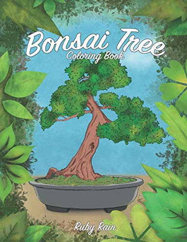 Bonsai Tree Coloring Book: A Beautiful Teens and Adult Coloring Book of Succulents for Relaxation and Mindfulness