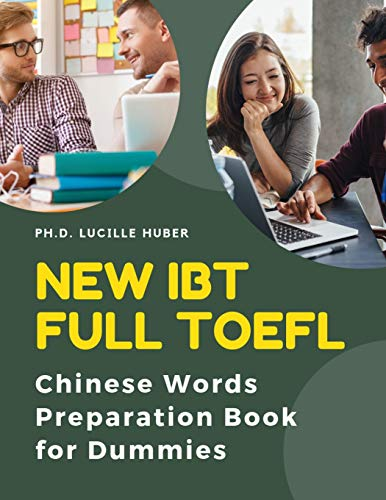 New IBT Full TOEFL Chinese Words Preparation Book for Dummies: Easy to remember and improve reading scores with vocabulary flashcards plus Chinese ... study guide exam pocket book for junior