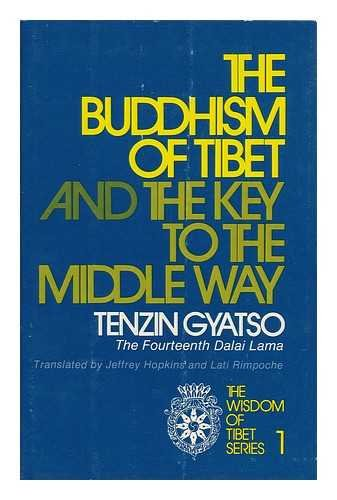 The Buddhism of Tibet and The key to the middle way / Tenzin Gyatso, the Fourteenth Dalai Lama ; translated in the main by Jeffrey Hopkins and Lati Rimpoche -  New York : Harper & Row