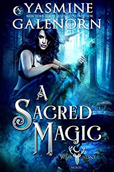 A Sacred Magic (Wild Hunt Book 9) by [Yasmine Galenorn]