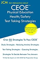 CEOE Physical Education/Health/Safety - Test Taking Strategies: CEOE 012 - Free Online Tutoring - New 2020 Edition - The latest strategies to pass your exam.