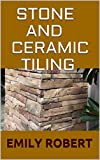 STONE AND CERAMIC TILING: Ultimate Guide On How To Tile a Floor Step-By-Step