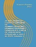 A1 1100 TEMARIO CUERPO SUPERIOR DE ADMINISTRADORES (ADMINISTRADORES GENERALES) JUNTA DE ANDALUCÍA Actualizado a enero de 2021: Volumen 1