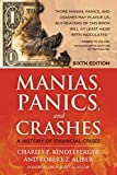 Manias, Panics and Crashes: A History of Financial Crises by Charles P. Kindleberger and Robert Z. Aliber