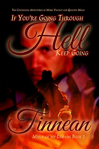 Download If You're Going Through Hell Keep Going: The Continuing Adventures of Mark Vincent and Quinton Mann (Mann of My Dreams Book 1) (English Edition) B00L02II88