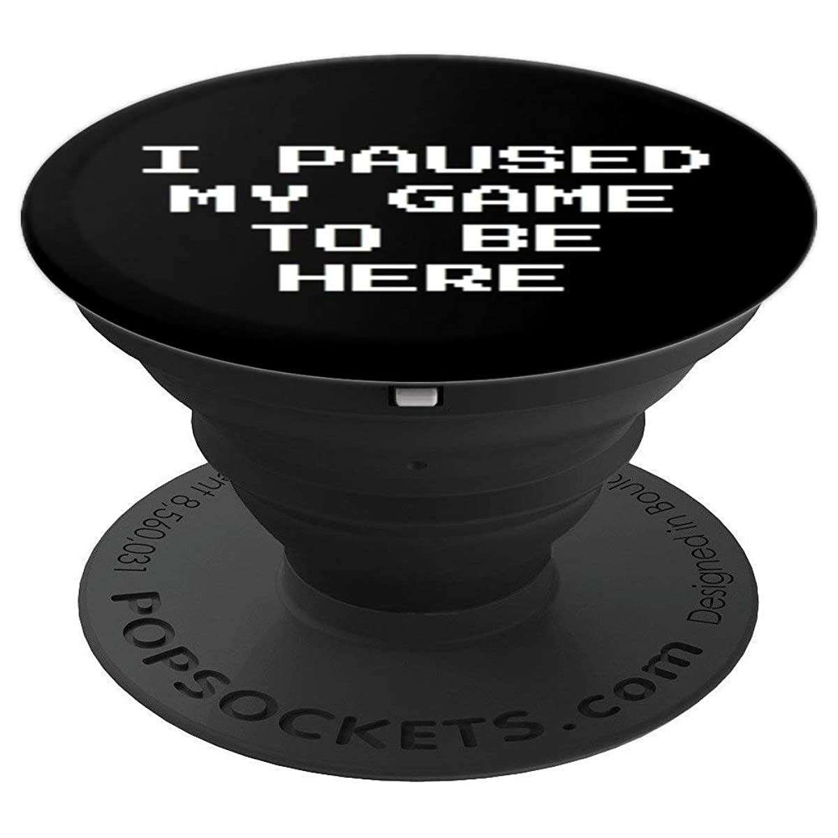I Paused My Game To Be Here Gamer Girls And Boys Video Games - PopSockets Grip and Stand for Phones and Tablets
