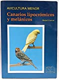 AVICULTURA MENOR. CANARIOS LIPOCRMICOS Y MELNICOS