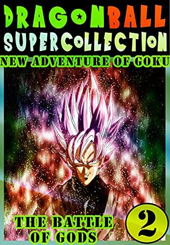 Dragonball-Super-God Goku: Collection Book 2 Great Graphic Novel Super Ball Adventure Dragon Action Manga Shonen For Adults Teenagers Kids (English Edition)
