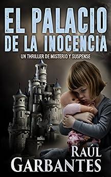 El palacio de la inocencia: Un thriller de misterio y suspense (Spanish Edition) by [Raúl Garbantes, Giovanni Banfi]