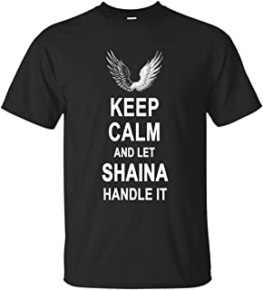 Go Happiness Keep Calm and Let Shaina Handle It T Shirt Happy Birthday Gifts Men Women
