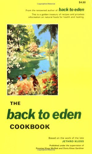 The Back to Eden Cookbook by [Jethro Kloss]