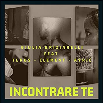 Incontrare te (feat. Terus, Clement, Ayric)