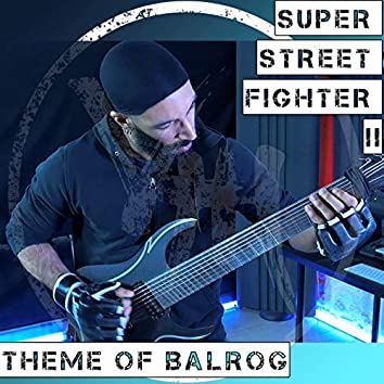 """Theme of Balrog (From """"Super Street Fighter II"""")"""
