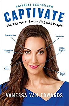 Captivate: The Science of Succeeding with People by [Vanessa Van Edwards]