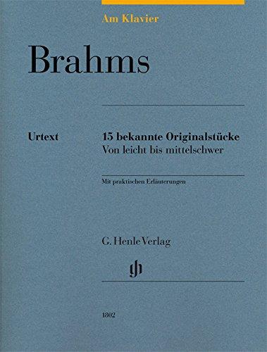Am Klavier - Brahms: 15 bekannte Originalstücke