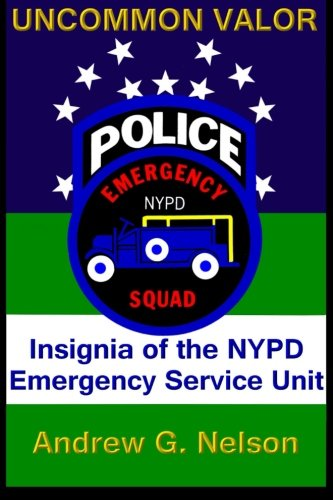 Uncommon Valor: Insignia of the NYPD Emergency Service Unit