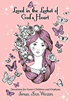 Loved in the Locket of God's Heart: Devotions for Foster Children and Orphans