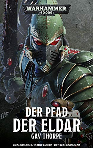 Der Pfad der Eldar: Sammelband (Warhammer 40,000)