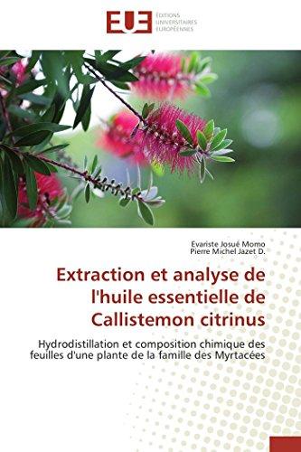Extraction et analyse de l'huile essentielle de callistemon citrinus (OMN.UNIV.EUROP.)