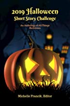 2019 Halloween Short Story Challenge: An Anthology of All Things Halloween