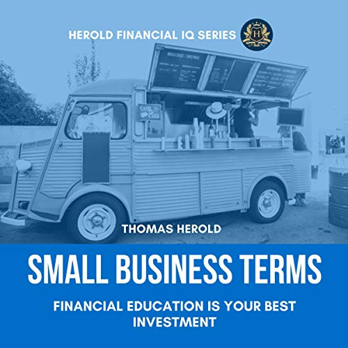 Small Business Terms - Financial Education Is Your Best Investment, Financial IQ Series audiobook cover art