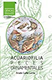 Acuariofilia. Peces ornamentales