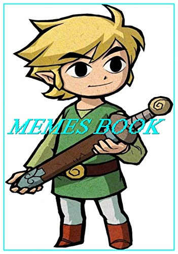 THE LEGEND OF ZELDA M3MES : The Epic Is Good, The Funnies Are Better - Fun story (English Edition)
