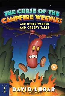 The Curse of the Campfire Weenies: And Other Warped and Creepy Tales (Weenies Stories)
