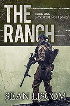 The Ranch: Jack Sterlings Legacy (The Legacy Series Book 1) by [Sean Liscom]