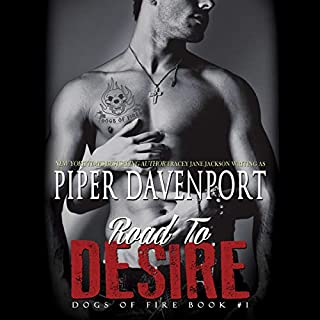 Road to Desire     Dogs of Fire, Book 1              By:                                                                                                                                 Piper Davenport                               Narrated by:                                                                                                                                 Piper Davenport,                                                                                        Jack Davenport                      Length: 4 hrs and 59 mins     9 ratings     Overall 3.3