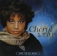 The Best Of Cheryl Lynn: Got To Be Real by Cheryl Lynn