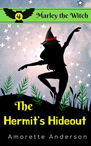 The Hermit's Hideout: A Marley the Witch Mystery (Marley the Witch Cozy Mystery Book 4) by [Amorette Anderson]