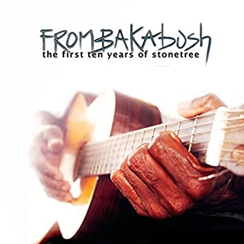 From Bakabush - the First 10 Years of Stonetree