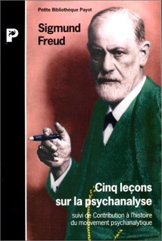 Fënnef Coursen iwwer Psychoanalyse: Bäitrag iwwerwaacht op d'Geschicht vun der psychoanalytescher Bewegung