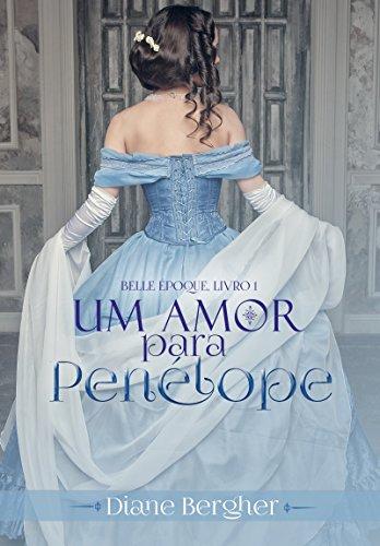 Um Amor para Penélope (Belle Époque Livro 1)