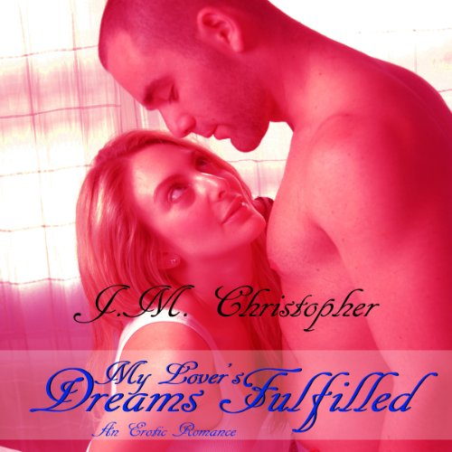 My Lover's Dreams Fulfilled audiobook cover art