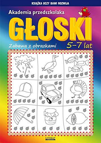 Akademia przedszkolaka Głoski: Zabawy z obrazkami. 5-7 lat