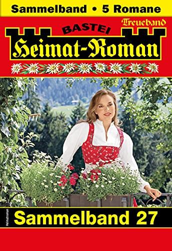 Heimat-Roman Treueband 27 - Sammelband: 5 Romane in einem Band (German Edition)