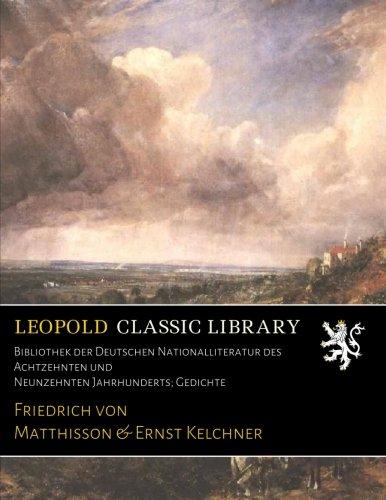 Bibliothek der Deutschen Nationalliteratur des Achtzehnten und Neunzehnten Jahrhunderts; Gedichte