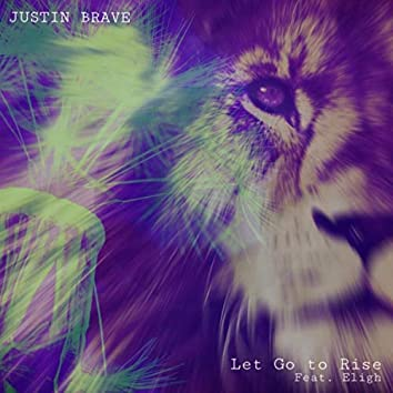 Let Go to Rise (feat. Eligh)