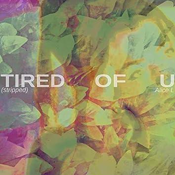 Tired of U (Stripped)