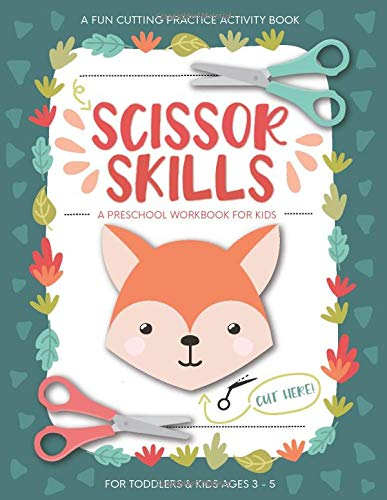 Scissor Skills Preschool Workbook for Kids: A Fun Cutting Practice Activity Book for Toddlers and Kids ages 3-5: Scissor Practice for Preschool ... 40 Pages of Fun Animals, Shapes and Patterns