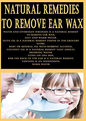 Natural Remedies to Remove Ear Wax: Water and hydrogen peroxide is a natural remedy to remove ear wax, Salt and warm water, Olive oil is a natural remedy found in the grocery store, Baby or mineral oil with rubbing alcohol, Coconut oil is a natural