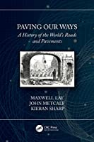 Paving Our Ways: A History of the World's Roads and Pavements