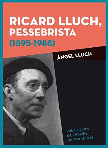 Ricard Lluch. Pessebrista. 1895-1988 (Vària)