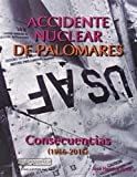 Accidente Nuclear en Palomares. Consecuencias (1966-2016) (CLIO AMA A LA HISTORIA (SERIE MAYOR))